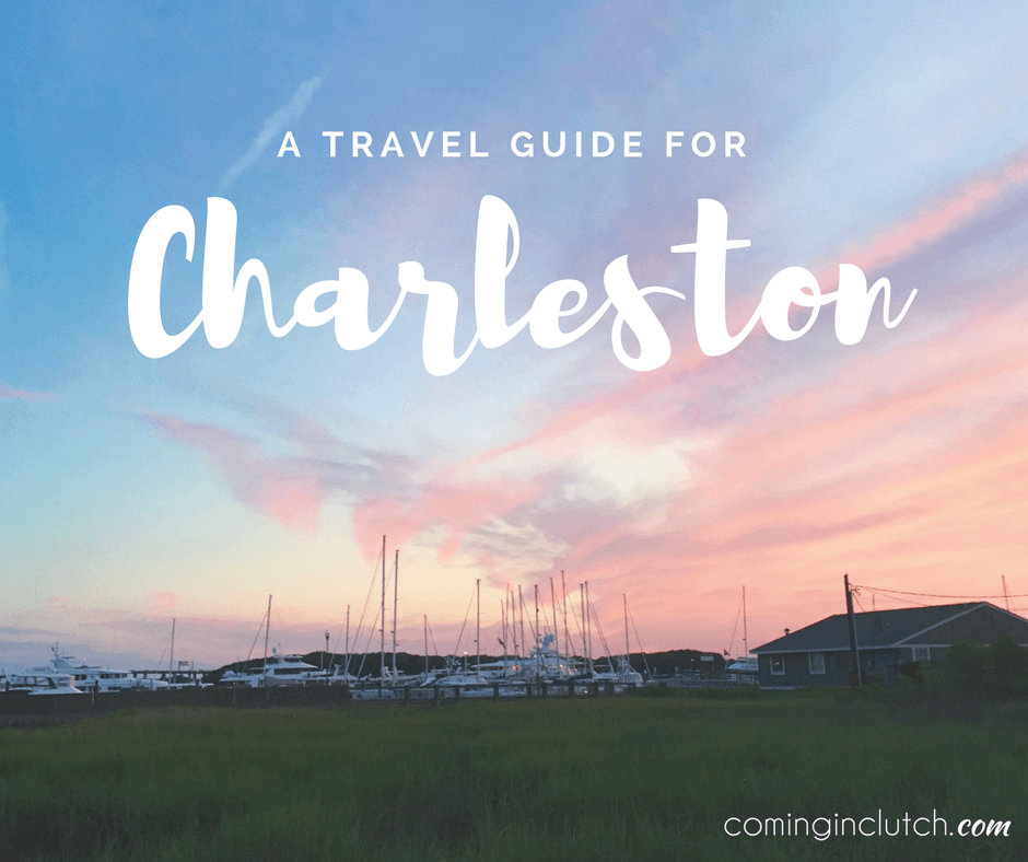 Guide To Traveling To Charleston Sc: A Charleston Travel Guide